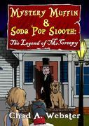 Mystery Muffin & Soda Pop Slooth: The Legend of Mr. Creepy