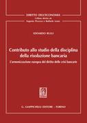 CONTRIBUTO ALLO STUDIO DELLA DISCIPLINA DELLA RISOLUZIONE BANCARIA