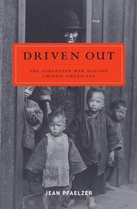 Driven Out: The Forgotten War Against Chinese Americans