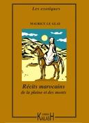 Récits marocains de la plaine et des monts