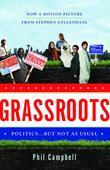 Grassroots: Politics . . . But Not as Usual