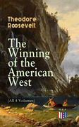 The Winning of the American West (All 4 Volumes)