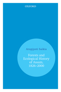 Forests and Ecological History of Assam, 1826–2000