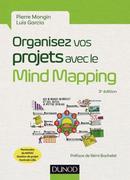 Organisez vos projets avec le Mind Mapping - 3e éd.: Les 8 phases du projet et les outils à mettre en place