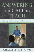 Answering the Call to Teach: A Novel Approach to Exceptional Classroom Instruction
