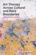 Art Therapy Across Cultural and Race Boundaries: Working with Identity
