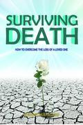 Surviving Death: How to Overcome the Loss of a Loved One