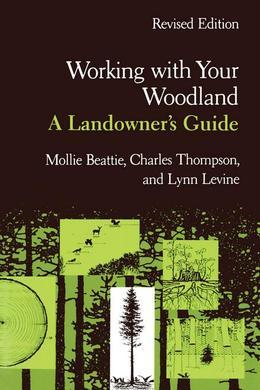 Working with Your Woodland: A Landowner's Guide