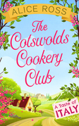 The Cotswolds Cookery Club: A Taste of Italy - Book 1