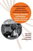 Etnicidad, ciudadanía y pertenencia: prácticas, teorías y dimensiones espaciales