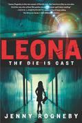 Leona: The Die Is Cast: The Die is Cast (Book 1 of 3)