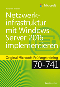 Netzwerkinfrastruktur mit Windows Server 2016 implementieren