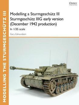 Modelling a Sturmgesch?tz III Sturmgesch?tz IIIG early version (December 1942 production): In 1/35 scale