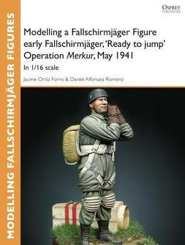 Modelling a Fallschirmjager Figure early Fallschirmjager, 'Ready to jump' Operation Merkur, May 1941: In 1/16 scale
