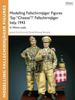 """Modelling Fallschirmjager Figures 'Say """"Cheese""""!' Fallschirmjager Italy, 1943: In 54mm scale"""
