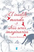 El insólito mundo y otros seres imaginarios