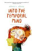 Into the Temporal Mind: Inspired by actual events