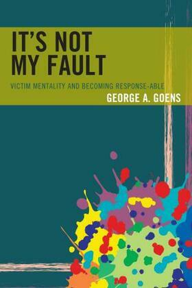 It's Not My Fault: Victim Mentality and Becoming Response-able