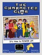 The Character Club:: It's Time to Power Up!