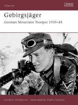 Gebirgsjager: German Mountain Trooper 1939-45