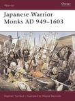 Japanese Warrior Monks Ad 949-1603