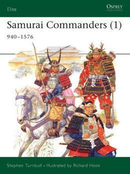 Samurai Commanders (1): 940-1576