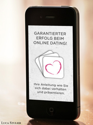 Garantierter Erfolg beim Online Dating!
