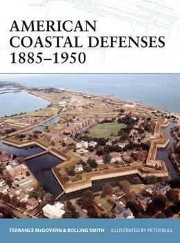 American Coastal Defenses 1885-1950