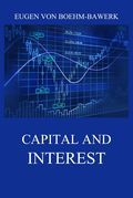 Capital and Interest: A Critical History of Economic Theory