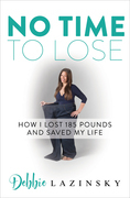 No Time to Lose: How I Lost 185 Pounds and Saved My Life