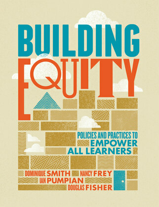 Building Equity: Policies and Practices to Empower All Learners
