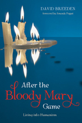 After the Bloody Mary Game: Living into Humanism