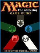 Magic The Gathering Game Guide Unofficial
