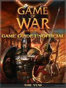 Game of War Fire Age Game Guide Unofficial