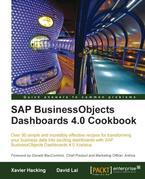 SAP BusinessObjects Dashboards 4.0 Cookbook
