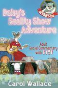 Daisy's Reality Show Adventure: A Dog Tale