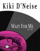 Wait for Me: Part One