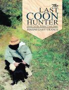 The Last Coon Hunter: Book I of the Ryland Creek Saga