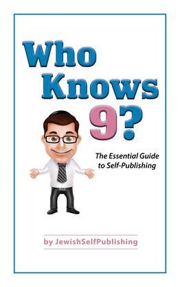Who Knows 9?: The Essential Guide to Self-Publishing