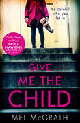 Give Me the Child: the most gripping psychological thriller of the year