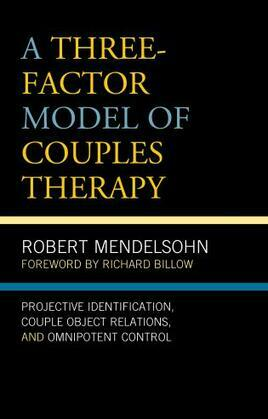 A Three-Factor Model of Couples Therapy: Projective Identification, Couple Object Relations, and Omnipotent Control