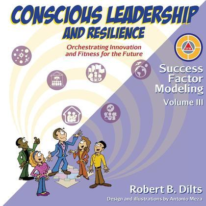 Success Factor Modeling Volume III: Conscious Leadership and Resilience: Orchestrating Innovation and Fitness for the Future