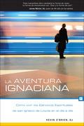 La aventura ignaciana / The Ignatian Adventure