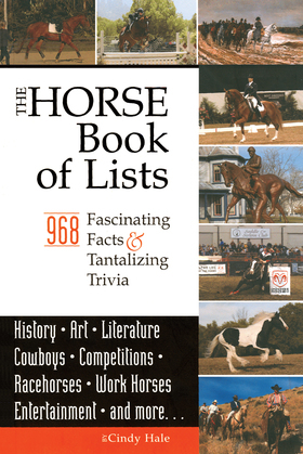 The Horse Book of Lists: 968 Fascinating Facts & Tantalizing Trivia