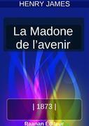 LA MADONE DE L'AVENIR