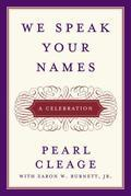 We Speak Your Names: A Celebration