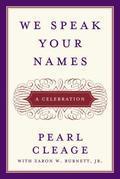 We Speak Your Names: A Celebration