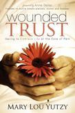 Wounded Trust: Living Fully In The Midst Of Life's Tragedies