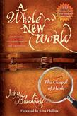 A Whole New World: The Gospel of Mark
