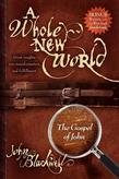 A Whole New World: The Gospel of John